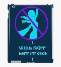 I WILL NOT LET IT GO! iPad Case/Skin