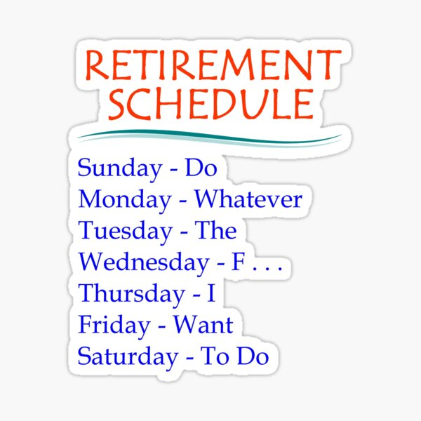 Retirement Gifts - Retirement Schedule Funny Gift Ideas for Retired or Retiring Women & Men at Retirement Party at the Office Sticker