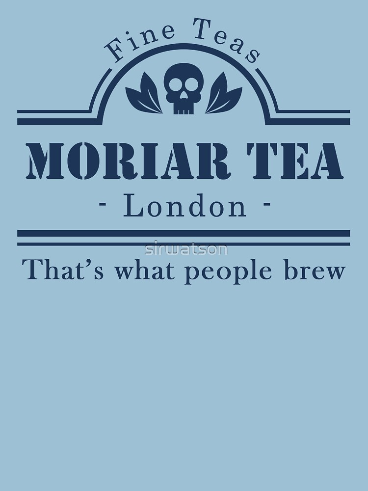 MoriarTea: That's What People Brew | Unisex T-Shirt