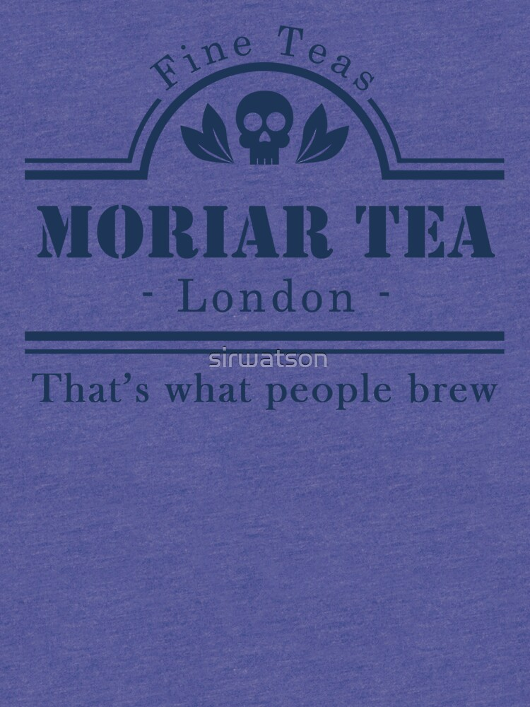 MoriarTea: That's What People Brew by sirwatson
