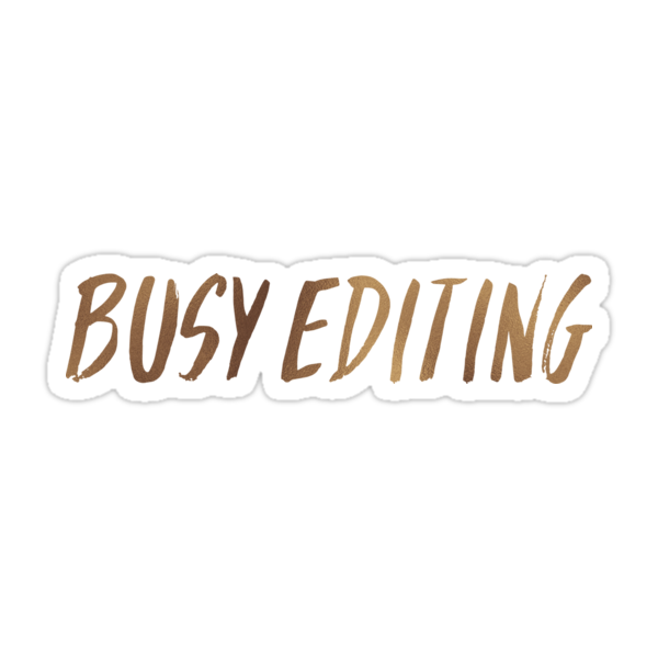 Quot Busy Editing Quot Stickers By Royal Sass Redbubble