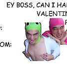 EY B0SS, CAN I HABE VALENTINE PLS by brainez