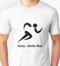 Gotta Run Unisex T-Shirt