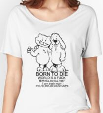 BORN TO DIE - WORLD IS A FUCK Women's Relaxed Fit T-Shirt