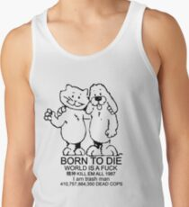 BORN TO DIE - WORLD IS A FUCK Men's Tank Top