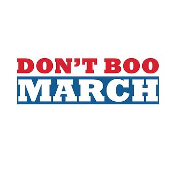 Don't Boo March Women's March On Washington by CaesarSleeves