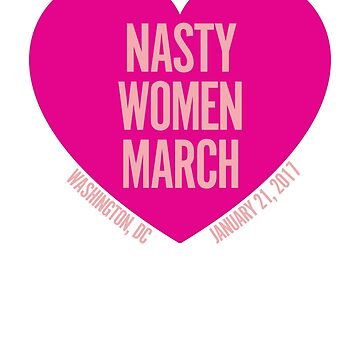 Nasty Women March On Washington by CaesarSleeves