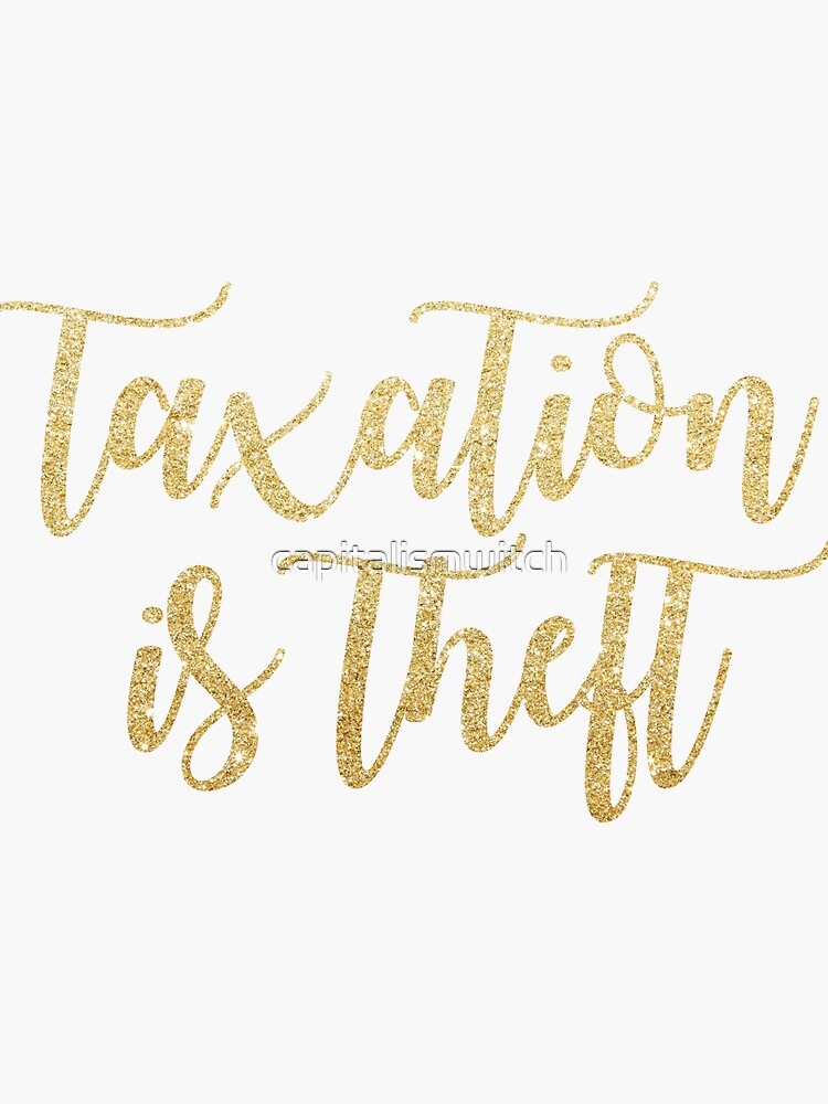 taxation is theft by capitalismwitch