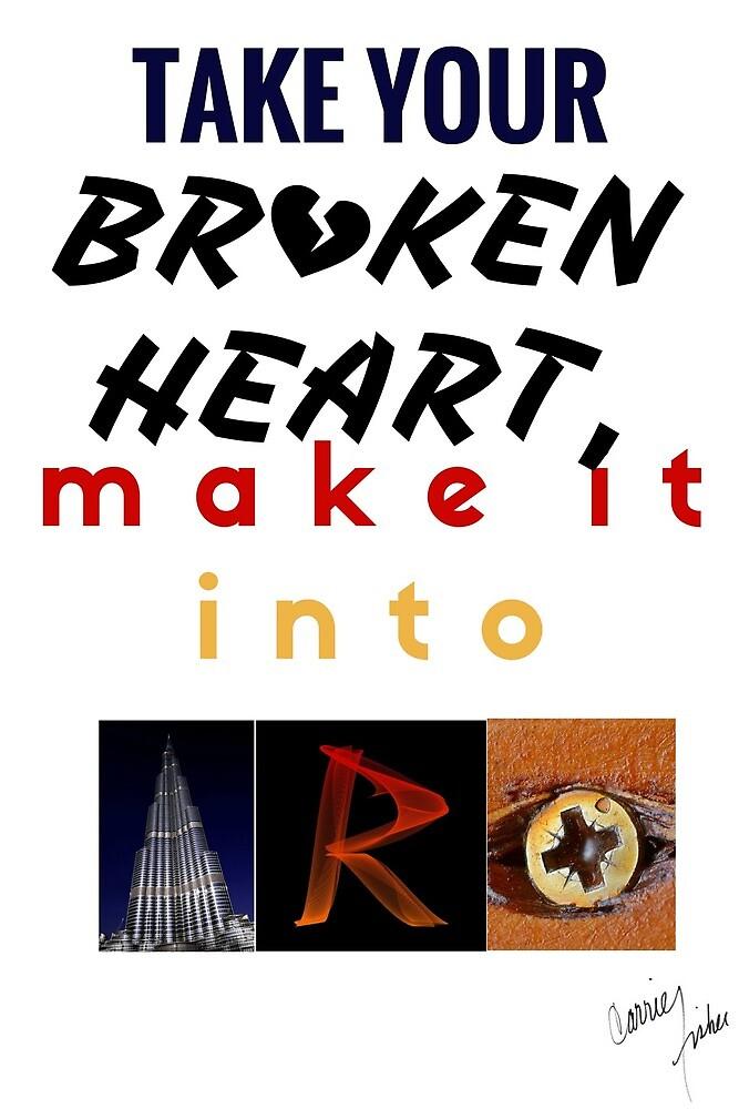 take your broken heart, make it into art by peaceofmyheART