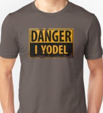 "Funny, ""DANGER, I Yodel"" Realistic Metal with Rust Sign - yodelling T-Shirt"