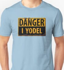 "Funny, ""DANGER, I Yodel"" Realistic Metal with Rust Sign - yodelling Unisex T-Shirt"