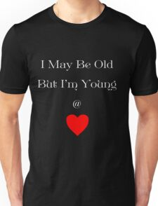 Young at Heart White writing Unisex T-Shirt