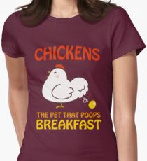 Chickens Pet That Poops Breakfast Funny Quote Womens Fitted T-Shirt