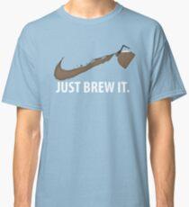 Coffee Just Brew It Classic T-Shirt