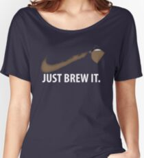 Coffee Just Brew It Women's Relaxed Fit T-Shirt