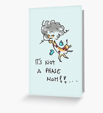 It's Not A Phase Mom !! Greeting Card