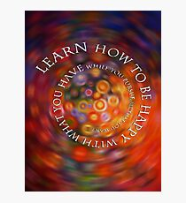 Learn how to be happy  007 09 01 17 Photographic Print