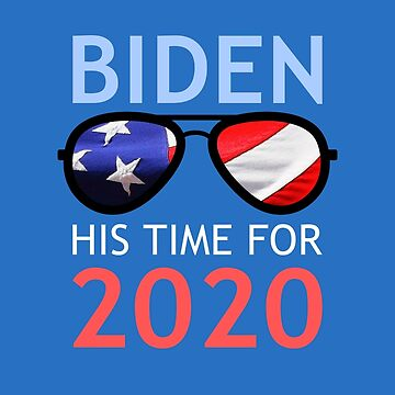 Joe Biden 2020 Biden His Time by LaCaDesigns