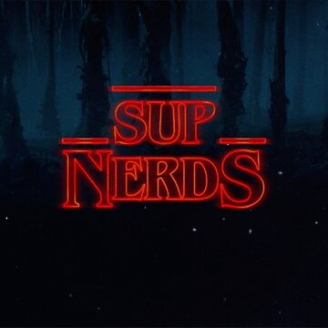 stranger things sup nerds by negativepizza