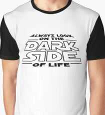 Always ook on the dark side of life Graphic T-Shirt