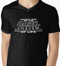 Always ook on the dark side of life Mens V-Neck T-Shirt