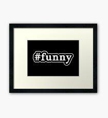 Funny - Hashtag - Black & White Framed Print