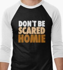 "Nick Diaz - ""Don't Be Scared Homie"" Men's Baseball ¾ T-Shirt"
