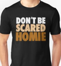 "Nick Diaz - ""Don't Be Scared Homie"" T-Shirt"