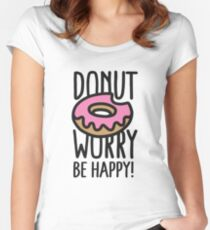 Donut worry, be happy! Tailliertes Rundhals-Shirt