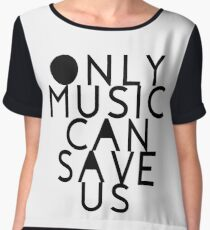 ONLY MUSIC CAN SAVE US Chiffon Top