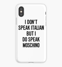 i do speak moschino iPhone Case/Skin