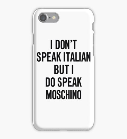 i do speak moschino iPhone Case/Skin