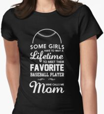 Some girls have to wait a lifetime to meet their favorite baseball player. Mine calls me mom  T-Shirt