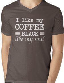 I like my coffee black like my soul Mens V-Neck T-Shirt