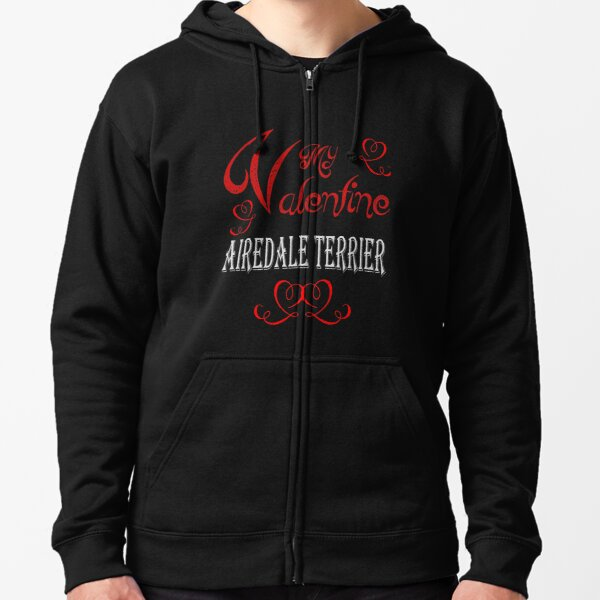 A Valentine Shirt with Dog Airdale Terrier Zipped Hoodie