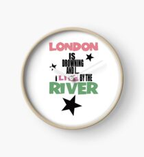 I live by the river Clock