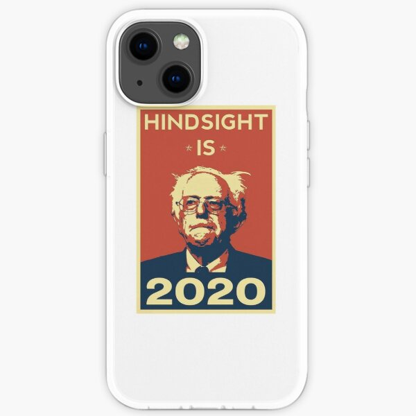 Bernie Sanders Hindsight is 2020 iPhone Soft Case