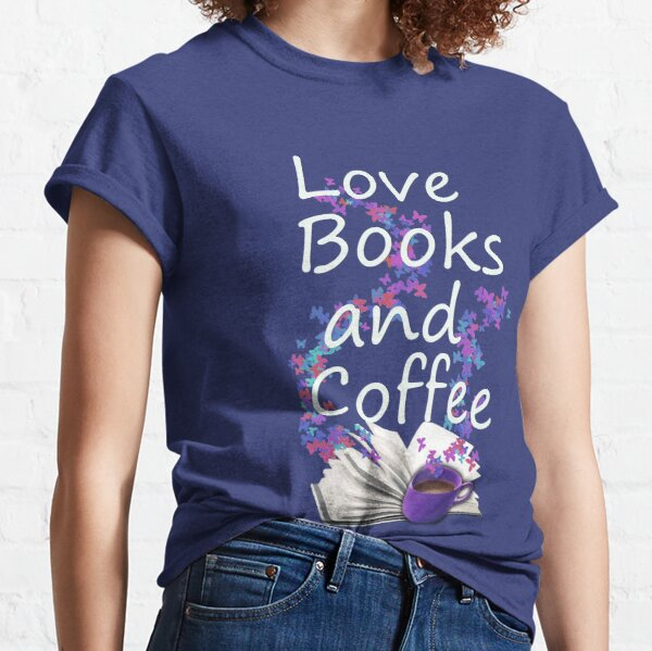 Love Books and Coffee Classic T-Shirt