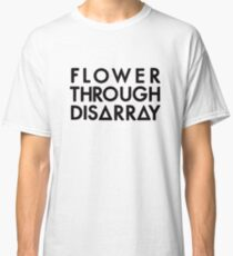 Flower Through Disarray (black) Classic T-Shirt