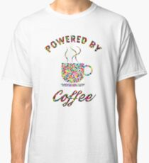 Powered By Colorful Coffee  Classic T-Shirt