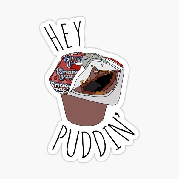 Hey Puddin' Sticker