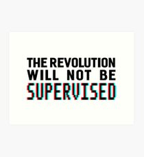 The revolution will not be supervised, black font (3D) Art Print