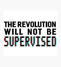 The revolution will not be supervised, black font (3D) Photographic Print
