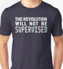 The revolution will not be supervised, white font (3D) T-Shirt