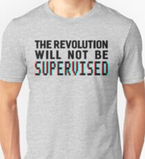 The revolution will not be supervised, black font (3D) T-Shirt