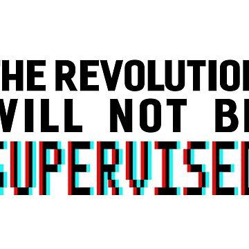 The revolution will not be supervised logo, black font (3D) by perceptron