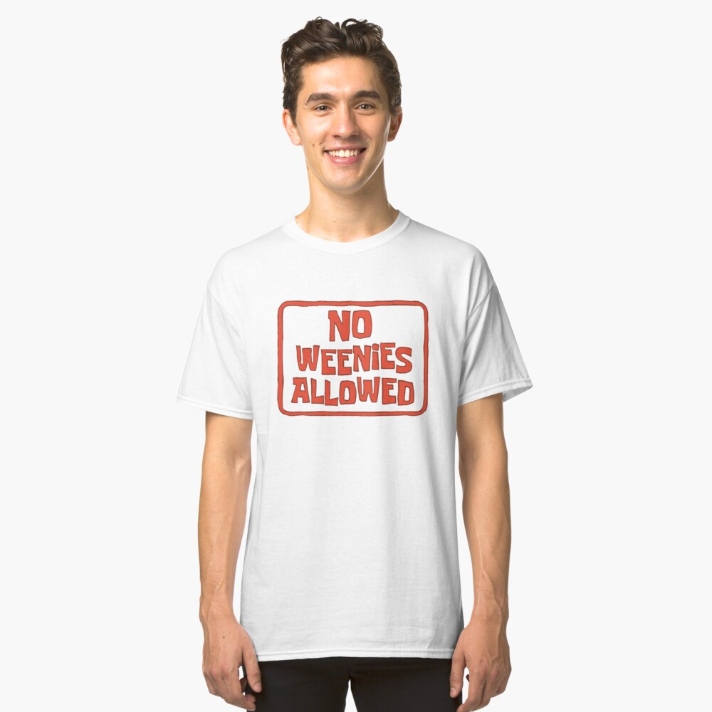 No Weenies Allowed - Spongebob Classic T-Shirt