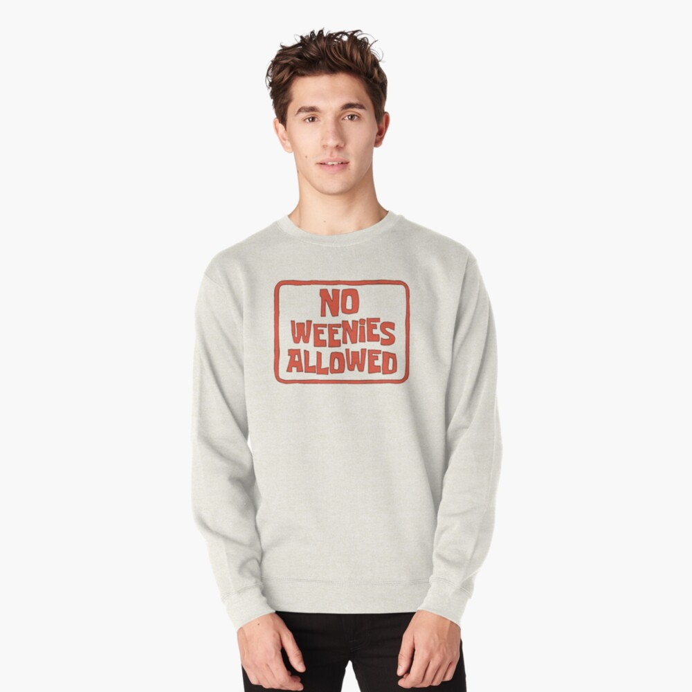 No Weenies Allowed - Spongebob Pullover Sweatshirt