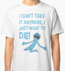 Rick and Morty – Mr Meeseeks Just Wants to Die! Classic T-Shirt