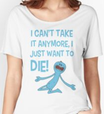 Rick and Morty – Mr Meeseeks Just Wants to Die! Women's Relaxed Fit T-Shirt